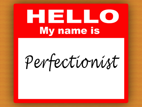 My Name Is Name: 8 Simple Steps On How To Overcome Perfectionism